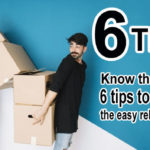Know the best 6 tips to make the easy relocation!